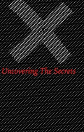 Uncovering The Secrets by cursingmygovernment