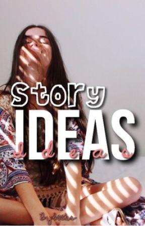 Story Ideas by b00ks-