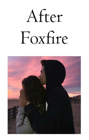 After Foxfire || Keeper of the Lost Cities