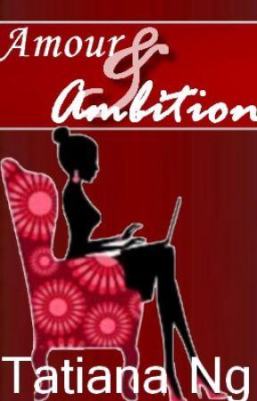 Amour & Amibition by TatianaNg