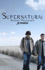 Supernatural Imagines/Prefrences by DemonSam