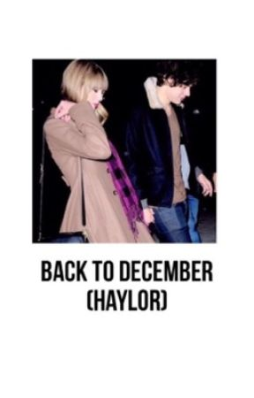 Back To December [Haylor] by danielawith1l