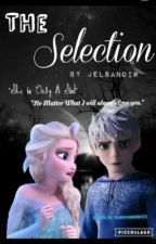 The Selection  by JelsaNoir