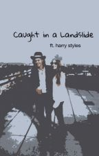 Caught in a Landslide (ft. Harry Styles) by HocusFocus84
