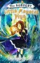 The Sorcery : Little Magacal Piya [Telah Diterbitkan] by PrythaLize
