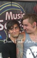 Don't Fade Away: An Andy Glass and Kyle Pavone Love Story by ash_carry_on