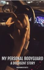 My Personal Bodyguard Ft. Divergent [COMPLETED] by LambroseIndeed