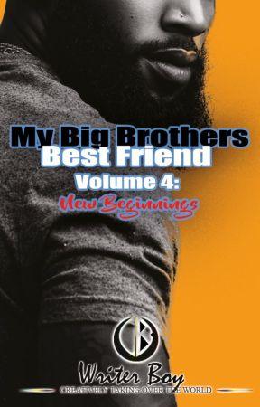 My Big Brother's Best Friend Volume 4 : New Beginnings (BoyXBoy) by writerboy242