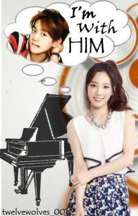 I'm With Him [EXO Baekhyun. SHORT STORY] cover