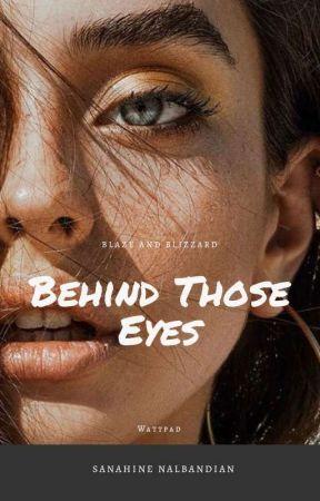 Behind Those Eyes ✓ by sunblizzardnblaze