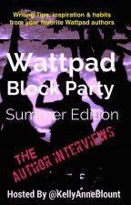 Wattpad Block Party Author Interviews- SUMMER EDITION by kriskosach