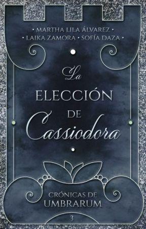 La elección de Cassiodora [CDU #3] ✔ by litmuss
