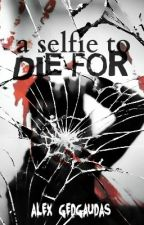 A Selfie to Die For by Alycat1901