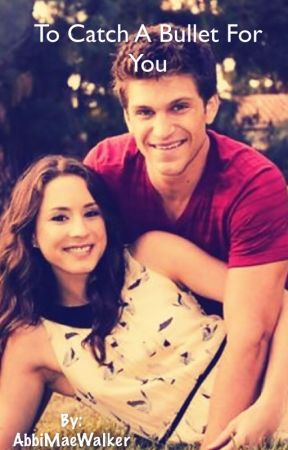 TO CATCH A BULLET FOR YOU (spoby) by AbbiMaeWalker