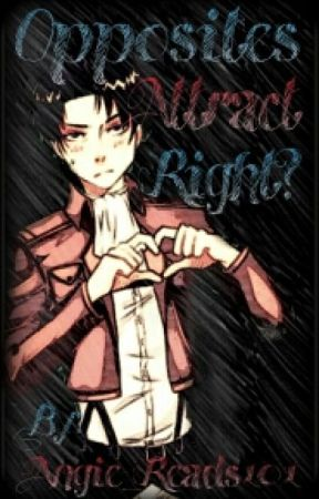 Opposites Atract, Right?- Levi×Reader by Angie_Reads101