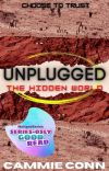 Unplugged: The Hidden World (#2, Unplugged Trilogy) cover