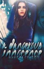 A Dangerous Innocence by HaveFaith101