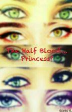The Half Blood..Princess? (Lesbian Story #Camren#g!p) by Rikkihere