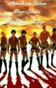 Attack on Titan One-Shots {Requests CLOSED} by