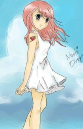 My Nashi **FairyTailFanFic** by Anime4life_FTF