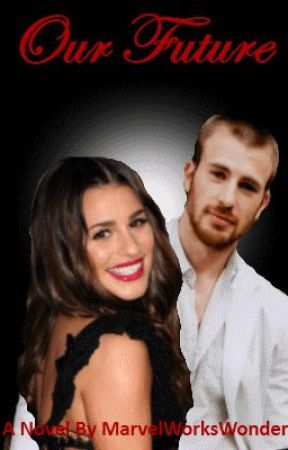 Our Future (Book 2) (Sequel to Our Story: A Chris Evans Love Story) (On Hold) by MarvelWorksWonders