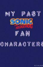 My Past Sonic The Hedgehog Fan Characters by Uteki_the_Hedgehog