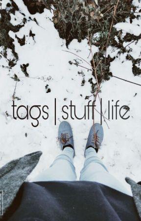 tags   stuff   life by SmexySensei