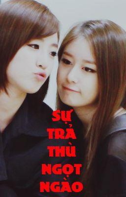 Sự trả thù ngọt ngào EunYeon/JiJung