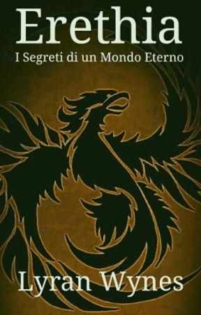 Erethia - I Segreti di un Mondo Eterno by Lyran-Wynes