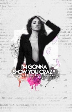 I'm gonna show you crazy by BonkaiArmy