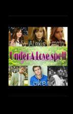 Under A Love Spell by Aweirdox3