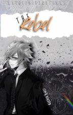 REBEL {Loke x Reader} [A Fairy Tail Fanfic] by XxTheFairyQueenxX