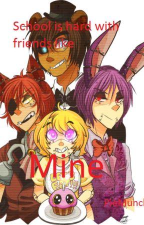 School is hard with friends like MINE!- (human) Fnaf x reader by PieMuncher18