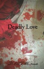 Deadly Love by DISLAutomatic