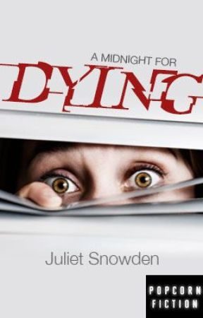 A Midnight for Dying by JulietSnowden