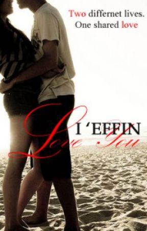 I 'Effin Love You by allise_K