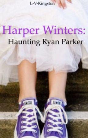 Harper Winters: Haunting Ryan Parker by LVKINGSTON