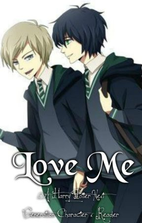Love Me (A Harry Potter Next Generation Character x Reader) by 23rosepetals