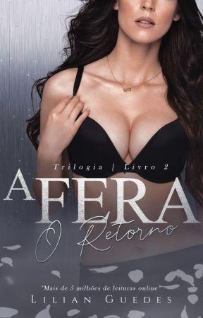 A FERA II - O RETORNO (DISPONÍVEL NA AMAZON) by LilianGuedesBook