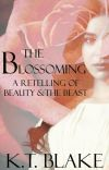 The Blossoming: A Retelling of Beauty & the Beast cover