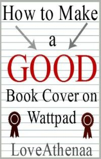 How to Make a Good Book Cover on Wattpad cover