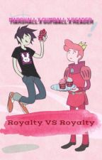 Royalty VS Royalty ~Marshall x Gumball x Reader~ (NEW CHAPTERS!) by MordenCrane