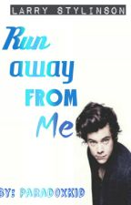 Run Away from me (A Larry Stylinson Fan Fiction) (#Wattys2015) by ParadoxKid