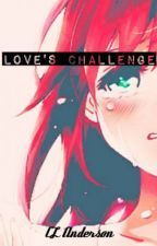 Love's Challenge by CL_Anderson