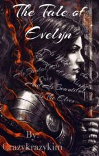 Lord of the Rings Fanfic- The Tale of Evelyn by AproposWriter