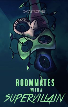Roommates With A Super Villain by catastrophes