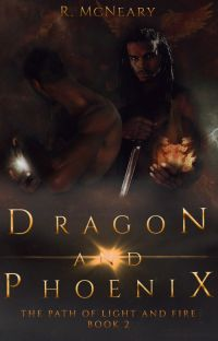 🐲 Dragon and Phoenix (Path of Light and Fire Book #2) (Completed) 🐲 cover