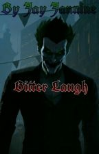 Bitter Laugh by Jay-Jannine