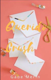 QUERIDO CRUSH: [DISPONIBLE EN FÍSICO]  cover