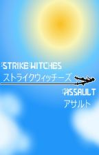 Strike Witches Assault: A Reboot of Strike Witches by Jake-Jakers